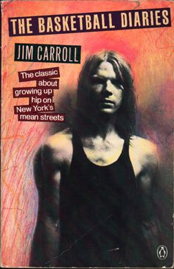 The Basketball Diaries by Jim Carroll (Third Edition, 1987)