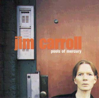 Jim Caroll - Pools Of Mercury