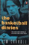 The Basketball Diaries by Jim Carroll - 5th Edition (Penguin 1998)